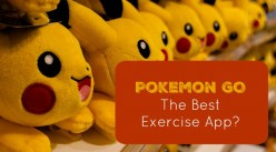 Is Pokemon GO the Best Exercise App?  Tips and Tricks To Playing