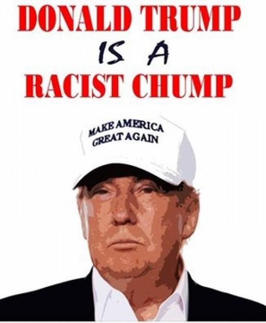 Donald Trump is a racist chump