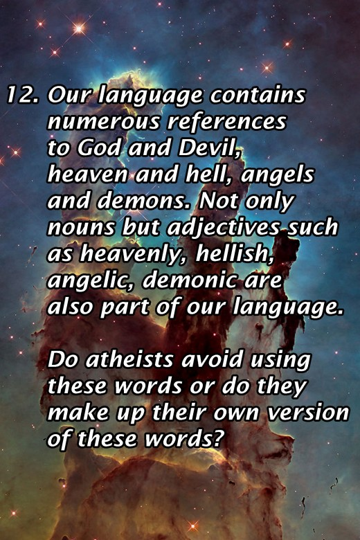 Do atheists avoid using words associated with religion such as ghost, demon, angel, spirit, or heaven, do they make up equivalent non-religious words, or do they just use English the usual way?