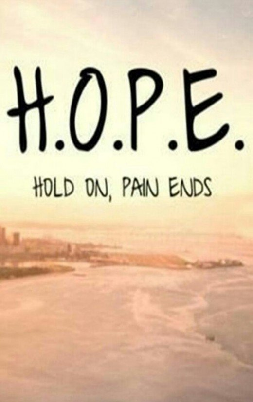 """""""Hold on, pain ends."""""""