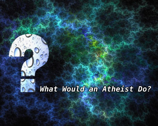 What would an atheist do?