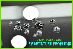How to Effectively Deal With RV Moisture Problems