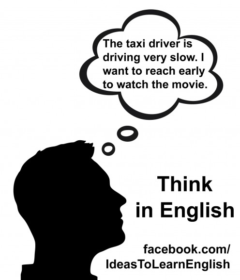 Ideas to learn and improve your English.Think in English