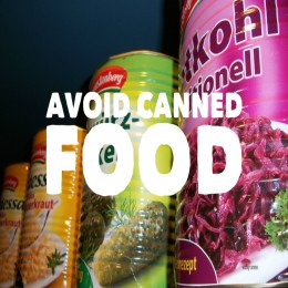 Avoid tinned foods, especially unlined or old tins.
