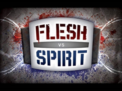 Flesh or the Spirit!