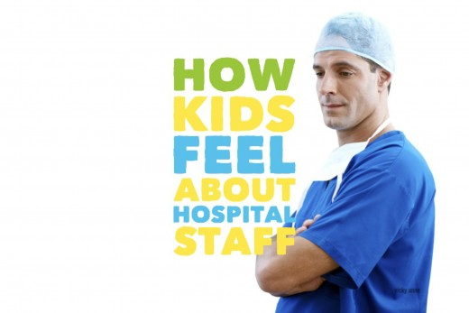 Children doesn't trust strangers and that's how they initially feel about hospital staff.