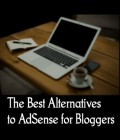 The Best Alternatives to AdSense for Bloggers