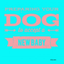 How To Tell Your Dog You Are Expecting A New Baby