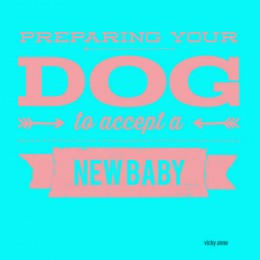Your dog needs to be familiar with new sounds ranging from crying and giggling.