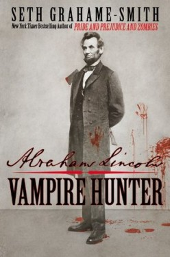Book Review: Abraham Lincoln: Vampire Hunter by Seth Grahame-Smith