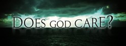Does God really care?