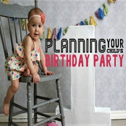 A Parents Guide To Planning Kids Birthday Parties