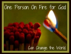 Be On Fire for The Lord Jesus!!