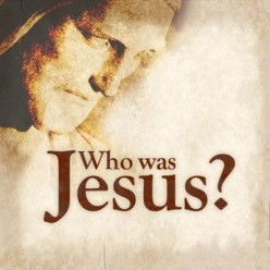 This Jesus Guy, Who Was He?