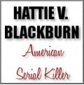 American Serial Killer Profiles:  Hattie V. Blackburn Stone of Maryland