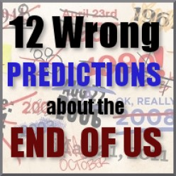 12 Obviously Wrong End of the World Predictions of the 20th Century