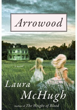 Arrowood by Laura McHugh -- Didn't Live Up To My Expectations