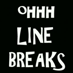 Why Line Breaks? Tension, Significance, and the Insanity of it All
