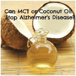 Can MCT Oil Prevent or Reverse Alzheimer's Disease?