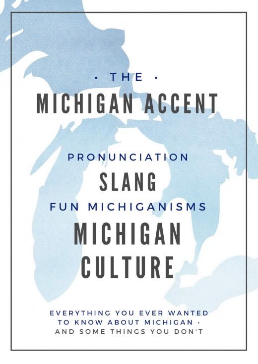 The Michigan Accent (and fun Michigan terminology)