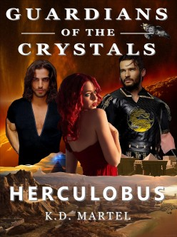 New Science Fiction Fantasy Adventure Saga Guardians of the Crystals: Herculobus Book Two.