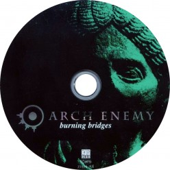 Burning Bridges The Awesome 3rd album by Arch Enemy Featuring The Great Michael Amott