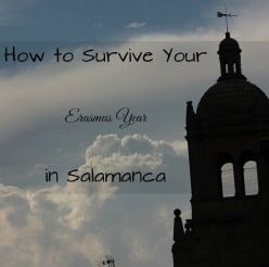 How to Survive Your Erasmus Year in Salamanca.