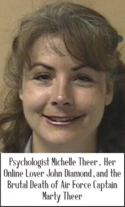 Psychologist Michelle Theer, Her Internet Affair With John Diamond, and the Murder of Air Force Captain Marty Theer