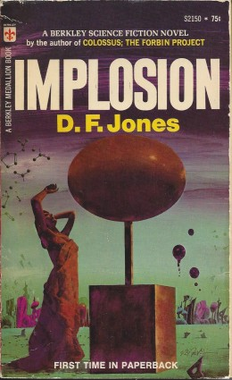 "One of the paperback covers for ""Implosion"" by D. F. Jones."