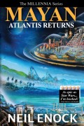 Book Review: MAYAN: Atlantis Returns (The MILLENNIA Series Book 1) by Neil Enock