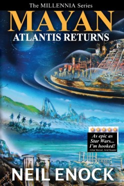 Book Review: MAYAN: Atlantis Returns (The MILLENNIA Series Book 1) by Neil Enock