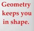 Geometry Keeps You In Shape