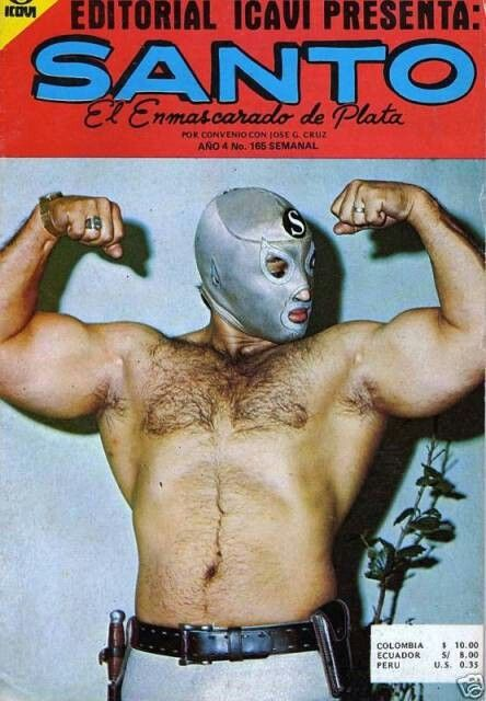 At one point Santo was pretty buff.....Actually this wasn't Santo, it was wrestler Hector Pliego.