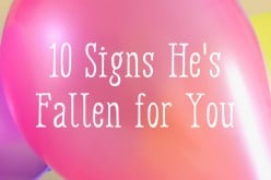 10 Signs He's Fallen for You