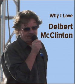 Why I Love Delbert McClinton
