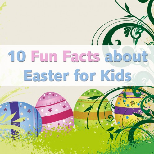 10 Fun Facts About Easter for Kids