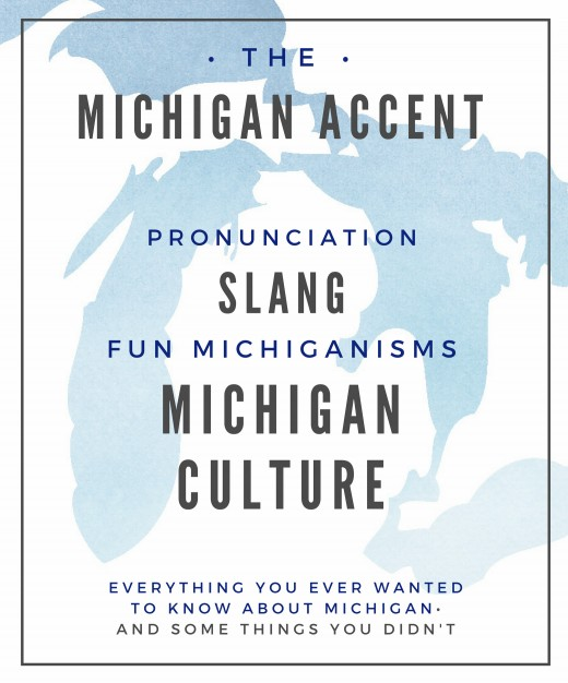 The Michigan Accent (and fun Michigan terminology)
