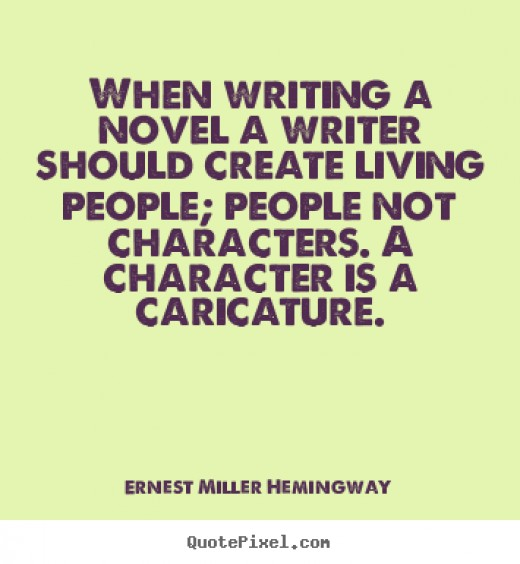 If you are looking for  inspiration when writing a novel check out this quote