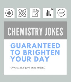 Funny Chemistry Jokes & Pictures Guaranteed to Brighten Your Day