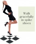 How to Walk in Spike Heels and Stilettos