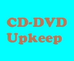 Care and Keeping of CDs and DVDs