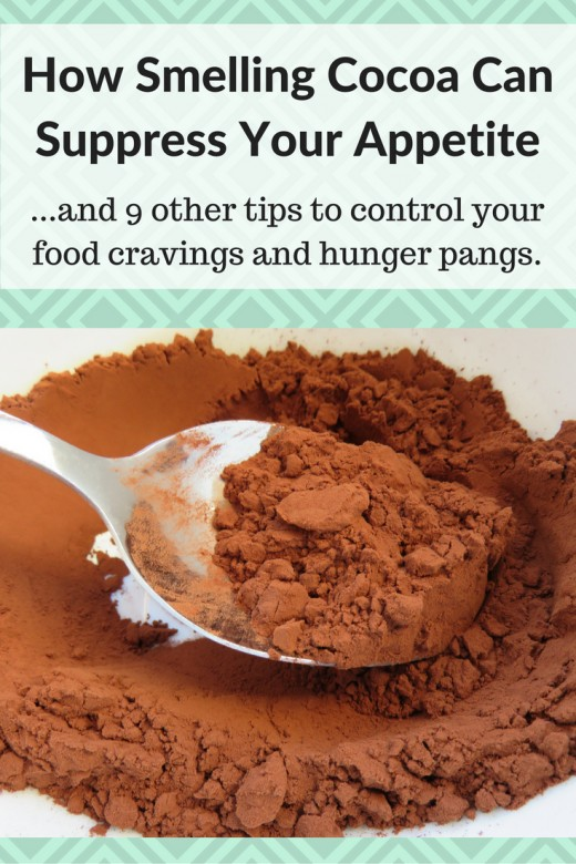 Smelling cocoa can help to satiate your appetite.