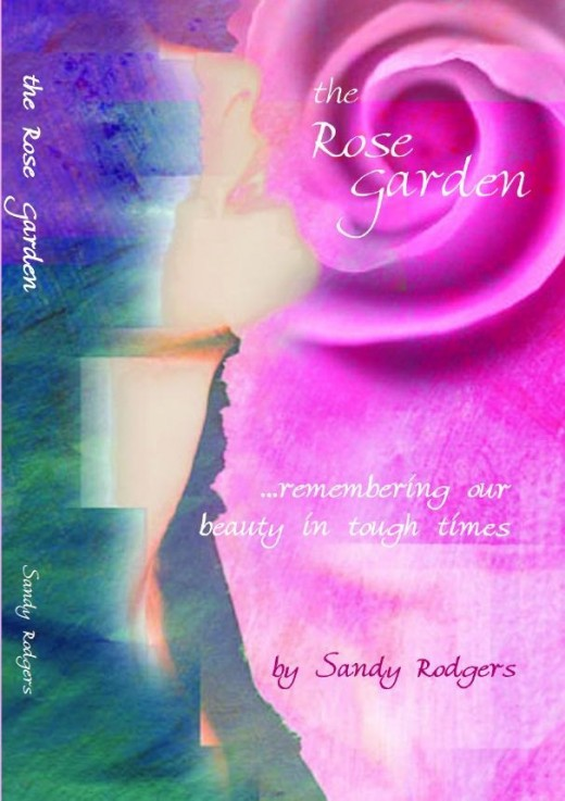 THE ROSE GARDEN is a book remembering our beauty in tough times.