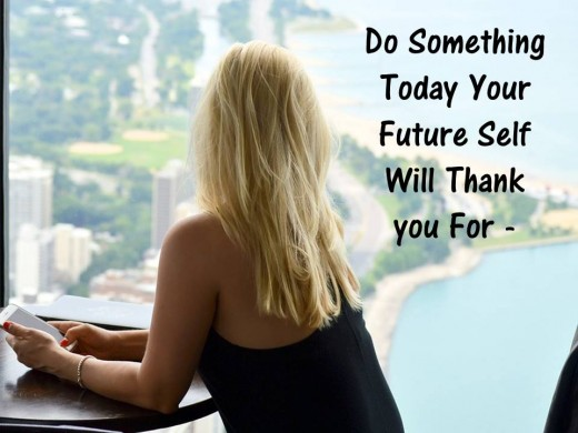 Do Something Today Your Future Self Will Thank You For -