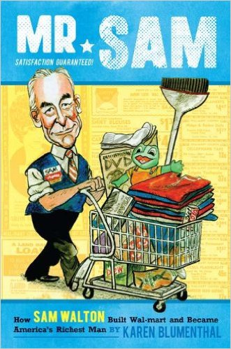 Mr. Sam: How Sam Walton Built Walmart and Became America's Richest Man by Karen Blumenthal