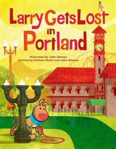 Larry Gets Lost in Portland by John Skewes