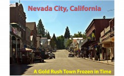 Nevada City CA - A Gold Rush Town Frozen in Time