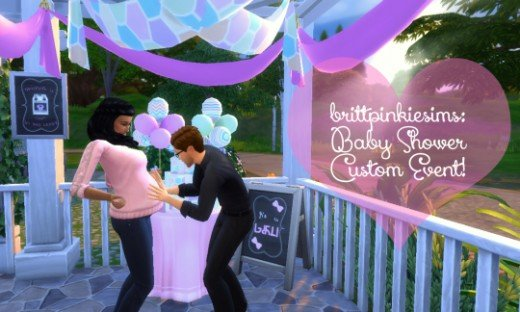 You can throw a baby shower or have several other custom events with my mods. :)