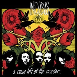 Review: A Crow Left of the Murder by American Rock Band Incubus