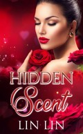 "Novel Appreciation ""Hidden Scent""-- A Love Story To Remember"